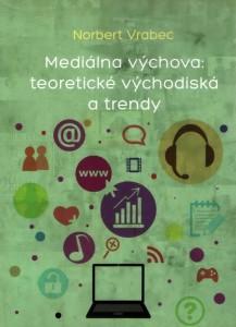 medialna_vychova_teoreticke_vychodiska_a_trendy